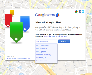 Google's local marketing platform - Google Offers - is accepting subscribers in New York City, San Francisco and Portland. Watch out Groupon.
