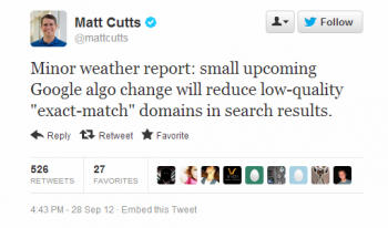 Matt Cutts tweeted last week that low-quality sites with exact match domain names will be targeted by a new algorithm.