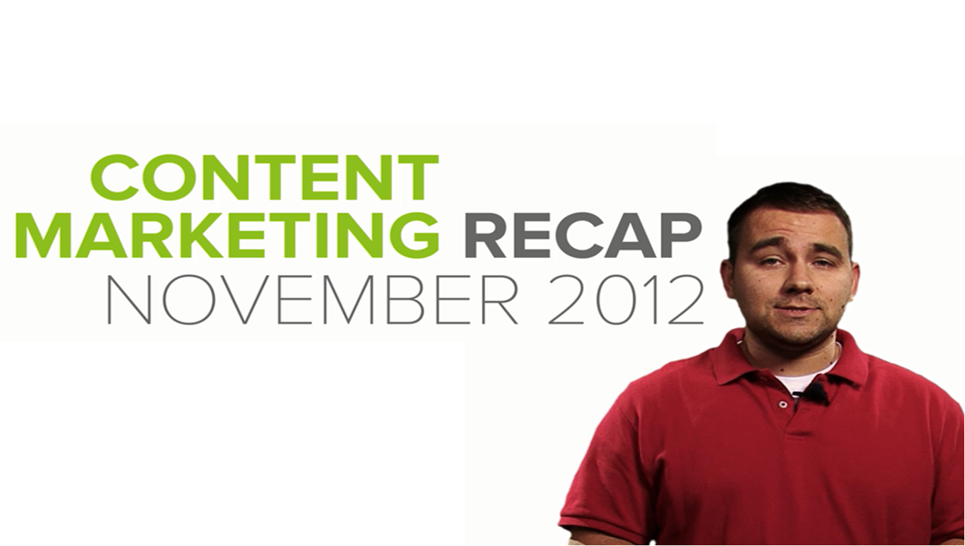 Content marketing recap Nov 2012