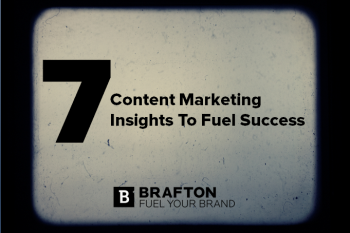Brafton highlights seven key insights from 2013 to fuel content marketing success for any brand.