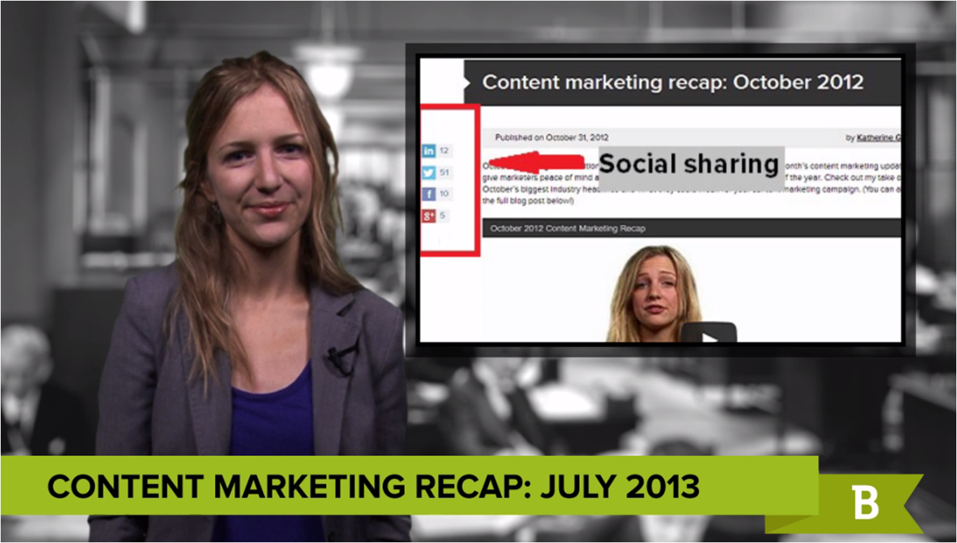 Content Marketing Monthly Recap July13