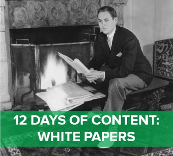 On the fifth day of content, web marketing gave to me: Five white paper tips.