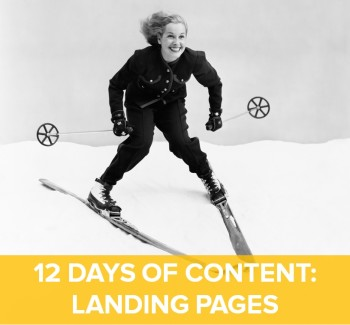 On the fourth day of content, web marketing gave to me: Four landing page tips