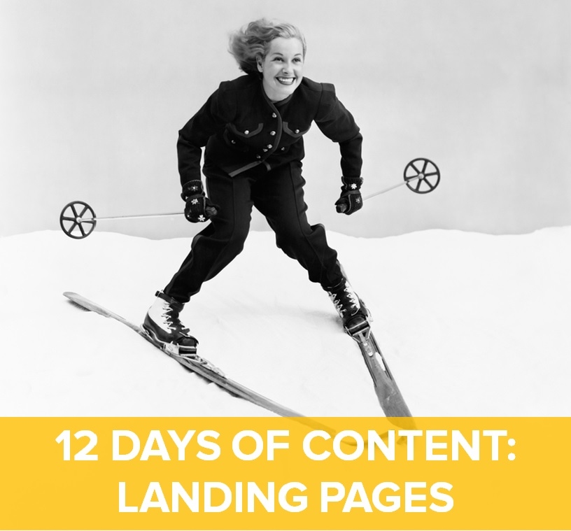 For the 12 days of content, Brafton is celebrating the landing page.