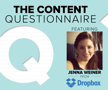 Jenna Weiner of Dropbox says the best content is shareable, strategic and valuable in Brafton's Content Marketing Questionnaire.