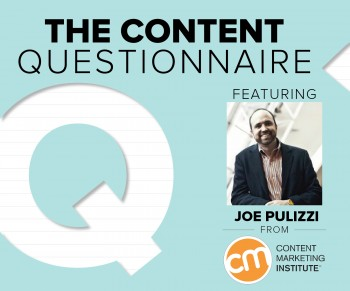 Content Marketing Institute's Joe Pulizzi shares wisdom on the best web marketing, signs content's working & how to get on his good side.