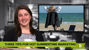 Marketers shouldn't take it easy this summer just because their customers are - check out these examples of great warm-weather campaigns.