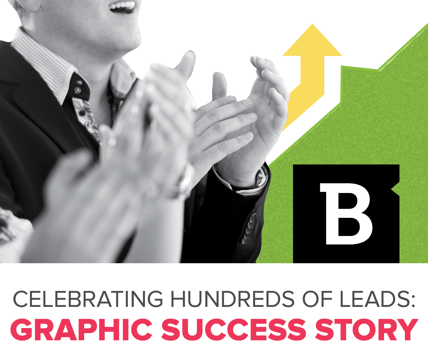 A company generates the most leads ever in a day when it promotes a custom infographic.