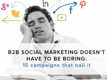 These 15 companies break the misconception that B2B social marketing has to be boring to come across as professional and drive ROI.