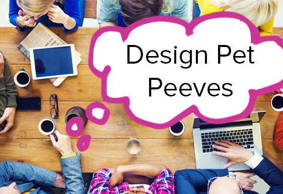 design pet peeves