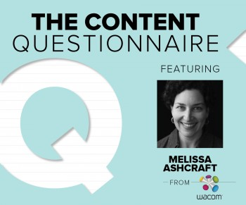 Melissa Ashcraft, Senior Social Media Manager at Wacom shares her take on the digital marketing landscape, including some social media pro tips.