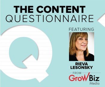 In this week's Content Questionnaire, Rieva Lesonsky shares her take on the digital marketing field.