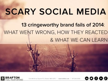 In the spirit of Halloween, here are 13 scary social media moments of 2014 - what went down, how the brand handled it - and our advice for next time.