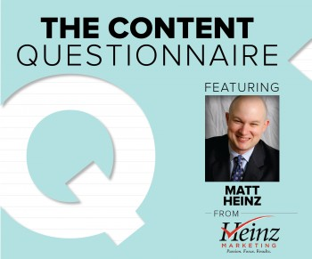 Matt Heinz, Founder of Heinz Marketing shares his take on the digital marketing landscape, including some blogging pro tips.