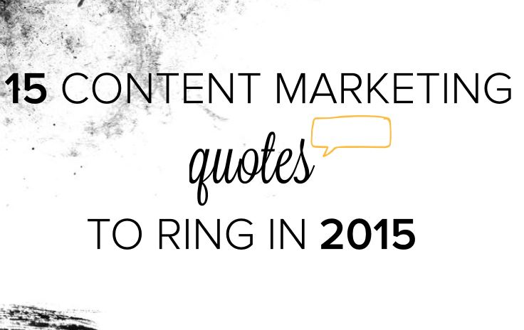 15 Content marketing quotes to ring in 2015 | Brafton