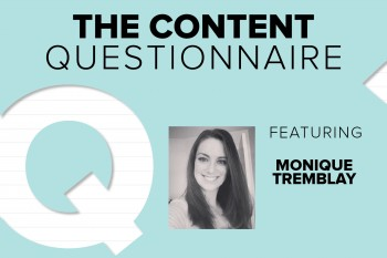 In this week's Content Questionnaire, Monique Tremblay of CVS Health shares her take on the digital marketing field.