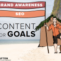 SEO vs. brand awareness - Content to match your marketing goals