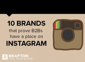Six tips (with examples from ten B2B brands we admire!) for boosting your brand Instagram game.