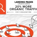 After we updated our client's landing pages, it saw a 20 percent lift in organic search traffic.