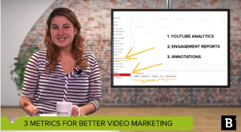 Three video metrics found in YouTube Analytics that can improve your YouTube marketing results.