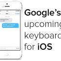 google_upcoming_keyboard_for_ios