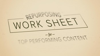 A two-page worksheet to guide you to the best content to repurpose. Download PDF Download Word Doc
