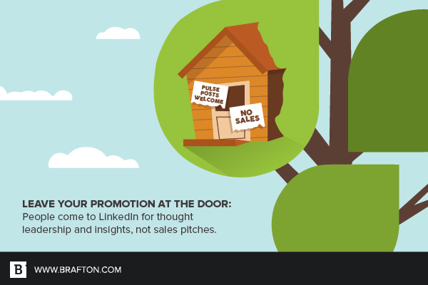 Leave promotional at the door when writing for LinkedIn Pulse