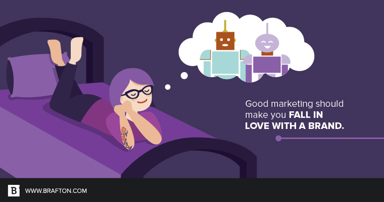 Marketing should make you fall in love with a brand