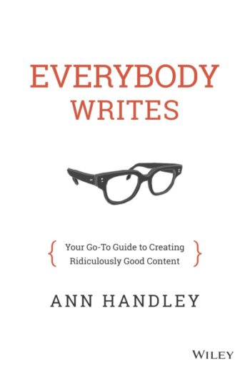 Books every marketer should read: Everybody Writes - Your Go-To Guide to Creating Ridiculously Good Content