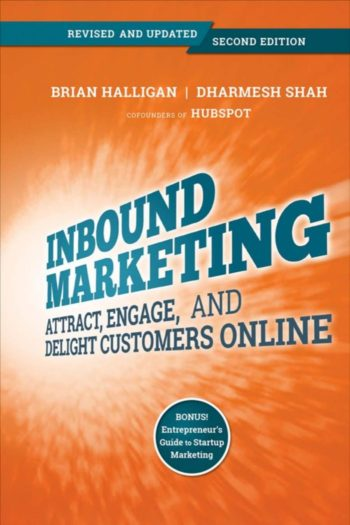 Books every marketer should read: Inbound Marketing - Attract, Engage, and Delight Customers Online